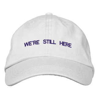 We're Still Here Adjustable hat Baseball Cap