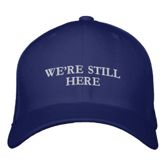 We're Still Here - Flexfit Wool Cap (all colors) Embroidered Hats