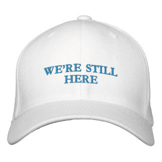 We're Still Here - Flexfit Wool Cap (light colors) Embroidered Hats