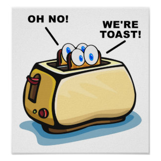 We're Toast Poster