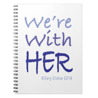 We're With Her Hillary Clinton 2016 Notebook