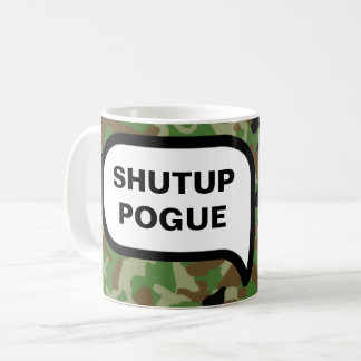 Were You Infantry? No? Go To War? No? Pogue. Coffee Mug