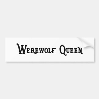 Werewolf Queen Bumper Sticker