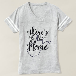 West Virginia - No Place Like Home T-shirt