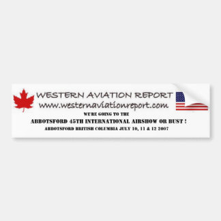 Western Aviation Report - Abbotsford 45th Internat Bumper Sticker