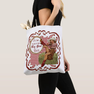 Western Cowgirl Put On Your Big Girl Boots 1 Tote