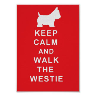 Westie Keep Calm and Walk the westie poster