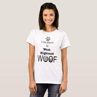 Westie Lover Dog Fluent in West Highland WOOF! T-Shirt