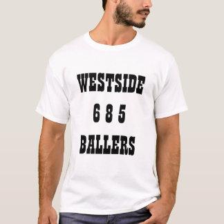 WESTSIDE6 8 5BALLERS T-Shirt