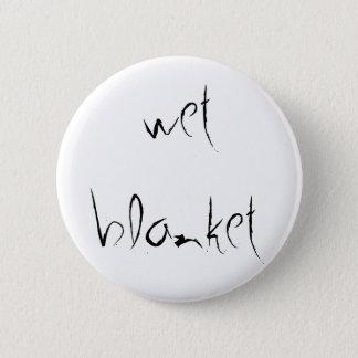 """""""Wet Blanket"""" Button"""