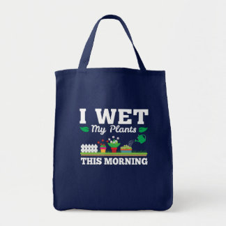 Wet My Plants Morning Funny Gardening Tote Bag