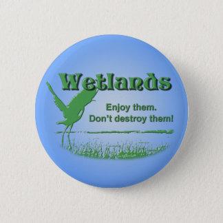 Wetlands. Enjoy Them, Don't Destroy Them 2 Inch Round Button