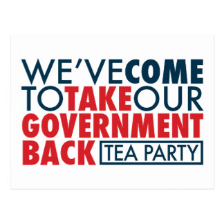 We've Come To Take Our Government Back Postcard