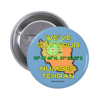 We've Got Your Number Tehran 2 Inch Round Button