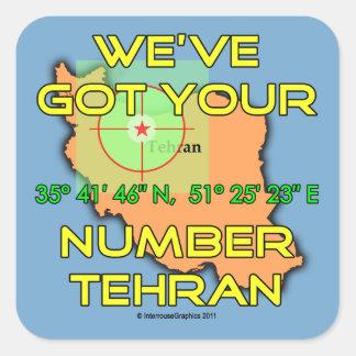 We've Got Your Number Tehran Square Sticker