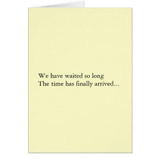 We've waited so long.... card