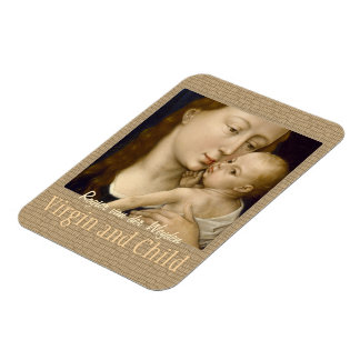 Weyden Virgin and Child CC0671 Collection Magnet