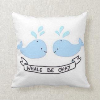 Whale Be Okay Throw Pillow