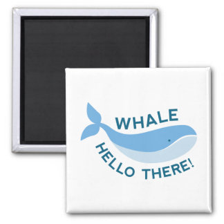 Whale Hello There! Magnet