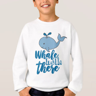 Whale Hello There Sweatshirt