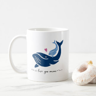 Whale Mug, I love you mama, Cute Animal Coffee Mug