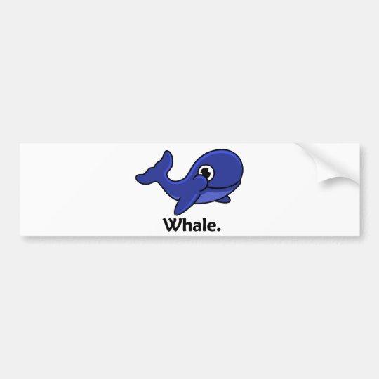 Whale Whale. Bumper Sticker