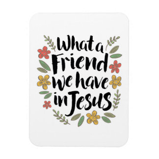 What a Friend we have in Jesus Magnet