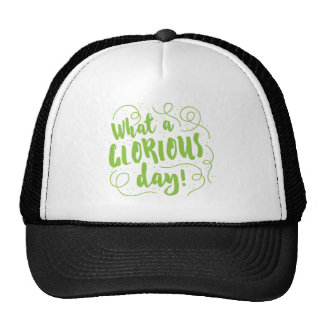 what a glorious day trucker hat
