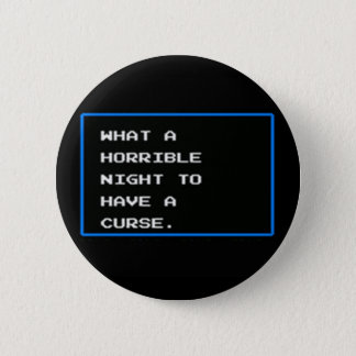 What a horrible night to have a curse 2 inch round button