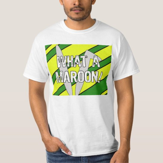 What a Maroon! Colourful Cartoon Phrase T-Shirt