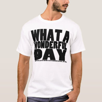 What A Wonderful Day... Not - Light T-Shirt