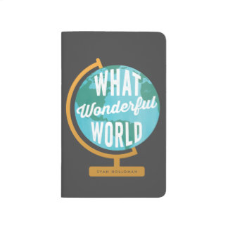 What a Wonderful World Globe with custom text Journal