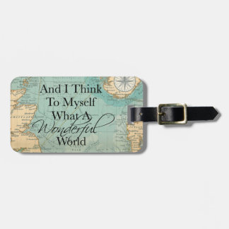What A Wonderful World Luggage Tag - Vintage Map