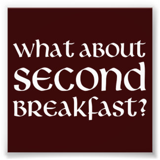 What About Second Breakfast Photo Art