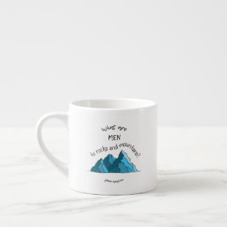 What are Men to Rocks and Mountains? Espresso Mug