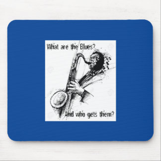 What are the Blues and who gets them? Mouse Pad