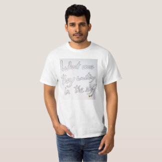 What Are They Writing in the Sky? T-Shirt