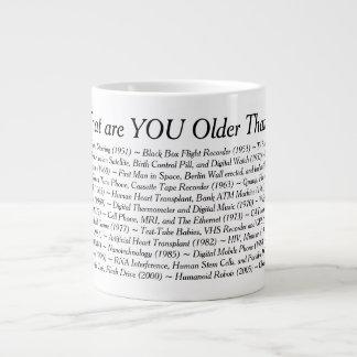 What Are YOU Older Than Jumbo Mug