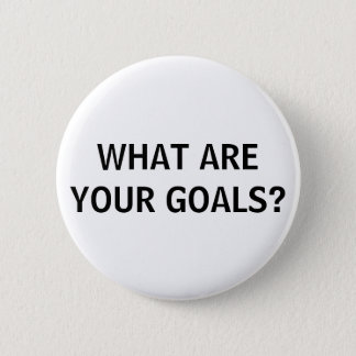 What Are Your Goals? Button