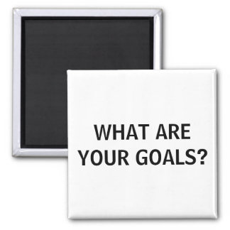 What Are Your Goals? Square Magnet