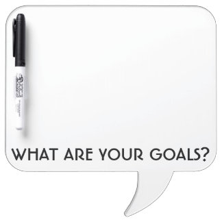 What Are Your Goals? Square Speech Bubble w/Pen Dry Erase Board