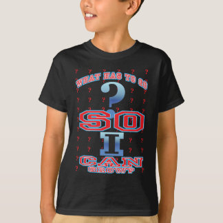 what can I T-Shirt