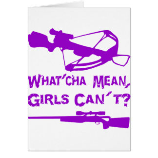What'Cha Mean Girls Can't? Greeting Card