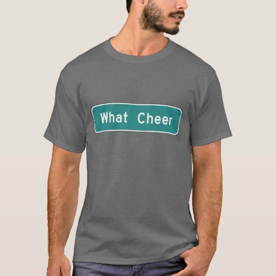 What Cheer, Road Marker, Iowa, USA T-Shirt