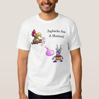 What Comes Around Goes Around! T-shirt