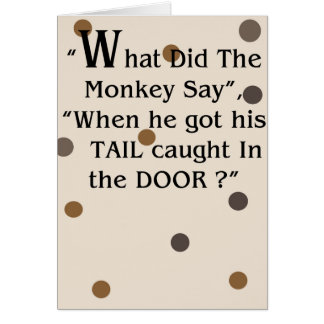 """""""What did the monkey Say"""" Humorous greeting card"""