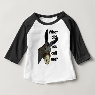 What did you call me? baby T-Shirt