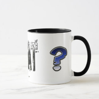 What... did you say?  Mug