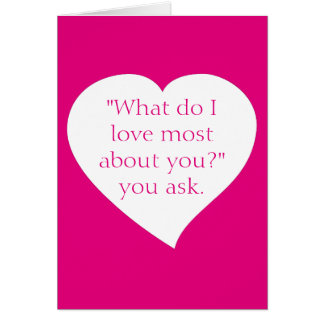 What Do I Love Most About You Greeting Card. Card
