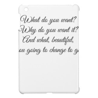 What do you Want? Case For The iPad Mini